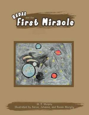 Hadar and the First Miracle