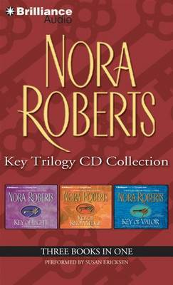 Nora Roberts Key Trilogy CD Collection: Key of Light / Key of Knowledge / Key of Valor