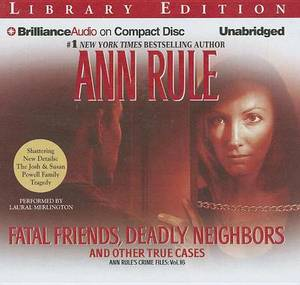 Fatal Friends, Deadly Neighbors: And Other True Cases, Library Edition