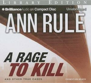 A Rage to Kill: And Other True Cases, Library Edition