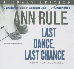 Last Dance, Last Chance: And Other True Cases, Library Edition