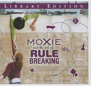 Moxie and the Art of Rule Breaking: A 14-Day Mystery: Library Edition