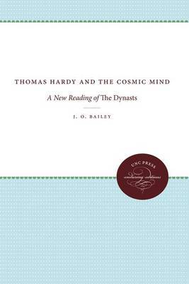 Thomas Hardy and the Cosmic Mind: A New Reading of The Dynasts