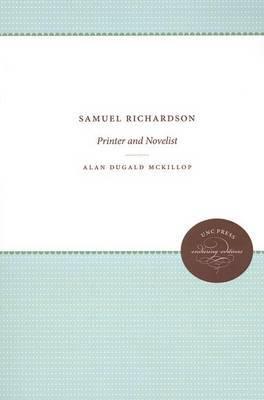 Samuel Richardson: Printer and Novelist