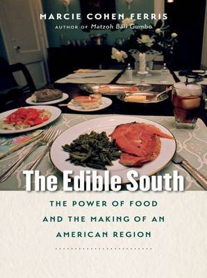 Edible South: the Power of Food and the Making of an American Region