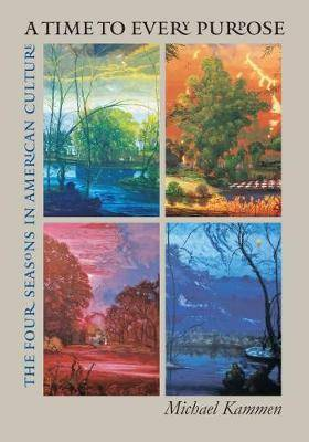 A Time to Every Purpose: The Four Seasons in American Culture