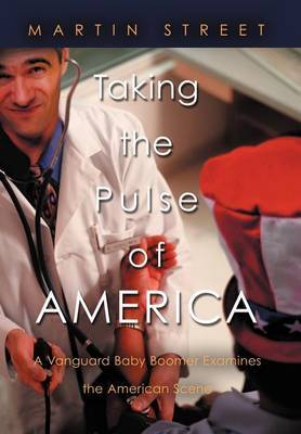 Taking the Pulse of America: A Vanguard Baby Boomer Examines the American Scene