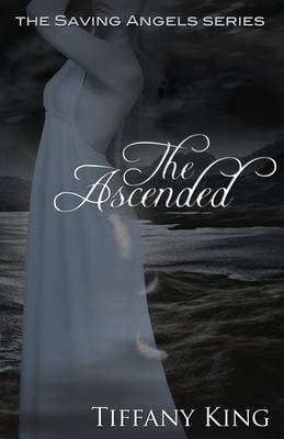 The Ascended: The Saving Angels Book 3