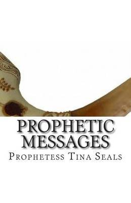 Prophetic Messages: From the Heart of the Living God