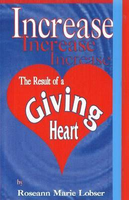 Increase, the Result of a Giving Heart