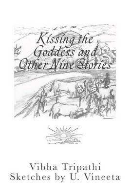 Kissing the Goddess and Other Nine Stories
