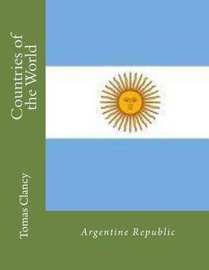 Countries of the World: Argentine Republic