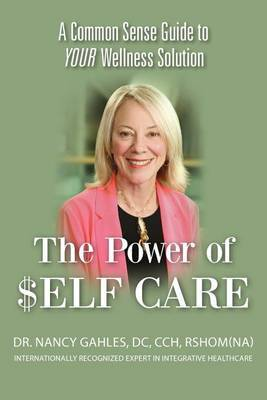 The Power of $Elf Care: A Common Sense Guide to Your Wellness Solution