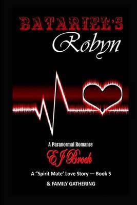 Batariel's Robyn: A Spirit Mate Love Story