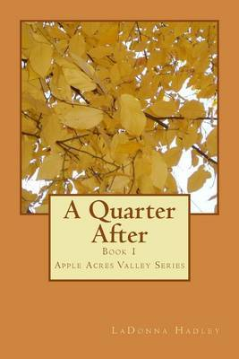 A Quarter After: Apple Acres Valley Series