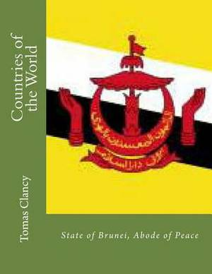 Countries of the World: State of Brunei, Abode of Peace