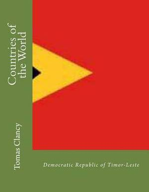 Countries of the World: Democratic Republic of Timor-Leste