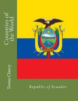 Countries of the World: Republic of Ecuador