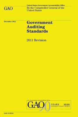 Government Auditing Standards: 2011 Revision: The Yellow Book
