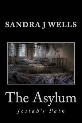 The Asylum: Josiah's Pain