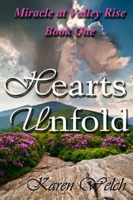 Hearts Unfold: Miracle at Valley Rise--Book One