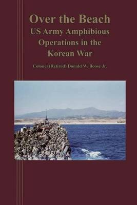 Over the Beach: Us Arm Amphibious Operations in the Korean War