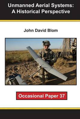 Unmanned Aerial Systems: A Historical Perspective