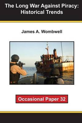 The Long War Against Piracy: Historical Trends: Occaisional Paper 32