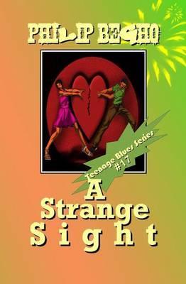 A Strange Sight: Teenage Blues Series