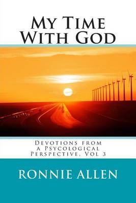 My Time with God: Daily Devotionals Volume 3