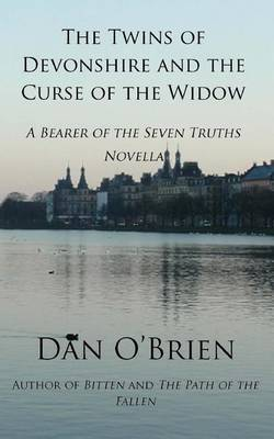 The Twins of Devonshire and the Curse of the Widow: A Bearer of the Seven Truths Novella