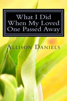 What I Did When My Loved One Passed Away