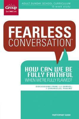 How Can We Be Fully Faithful When We're Fully Flawed: Discussions from 1-2 Samuel, 1 Chornicles, Psalms
