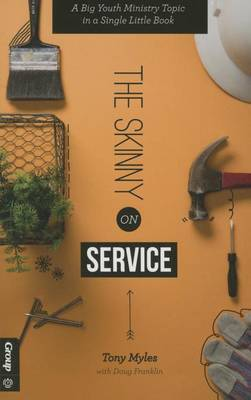The Skinny on Service: A Big Youth Ministry Topic in a Single Little Book