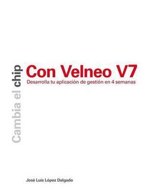 Cambia El Chip Con Velneo V7