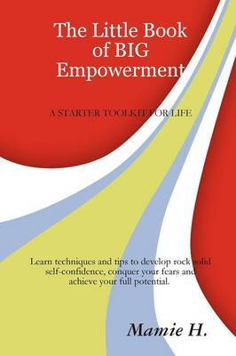 The Little Book of Big Empowerment