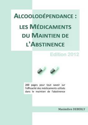 Alcoolodependance : Les Medicaments Du Maintien De L'Abstinence