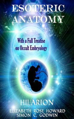 Esoteric Anatomy & Occult Embryology