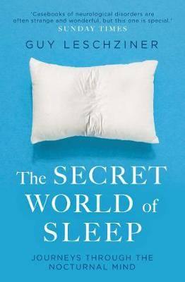 The Secret World of Sleep: Journeys Through the Nocturnal Mind