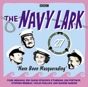 The Navy Lark: Volume 27: Have Been Masquerading