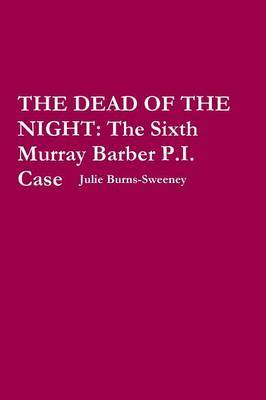 The Dead of the Night : The Sixth Murray Barber P.I. Case