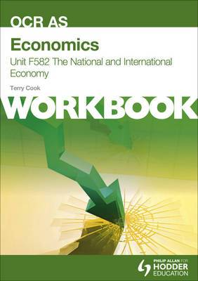 Economics Unit F582 Workbook: The National and International Economy