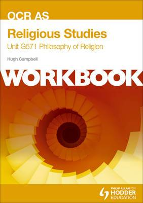 OCR AS Religious Studies Unit G571 Workbook: Philosophy of Religion: Unit G571: Workbook