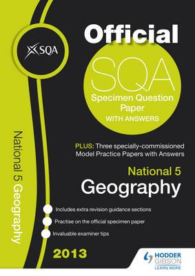 SQA Specimen Paper National 5 Geography and Model Papers: 2013