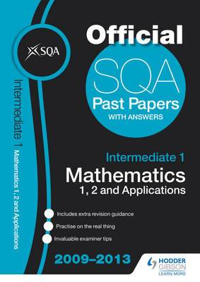 SQA Past Papers Intermediate 1 Mathematics 1, 2 and Applications: 2013