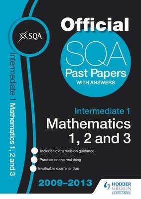 SQA Past Papers Intermediate 1 Mathematics 1, 2, 3: 2013