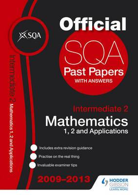SQA Past Papers Intermediate 2 Mathematics Units 1, 2 & Applications: 2013