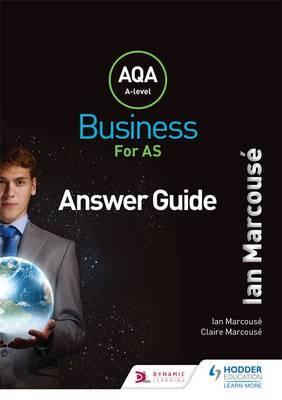 AQA Business for AS (Marcouse) Answer Guide