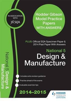 SQA Specimen Paper, 2014 Past Paper National 5 Design & Manufacture & Hodder Gibson Model Papers