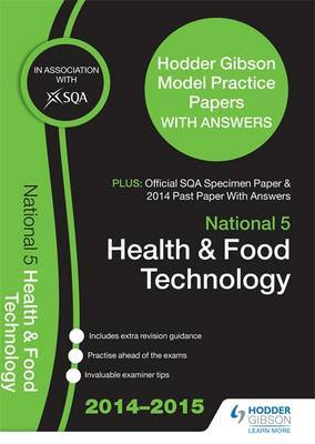 SQA Specimen Paper, 2014 Past Paper National 5 Health & Food Technology & Hodder Gibson Model Papers